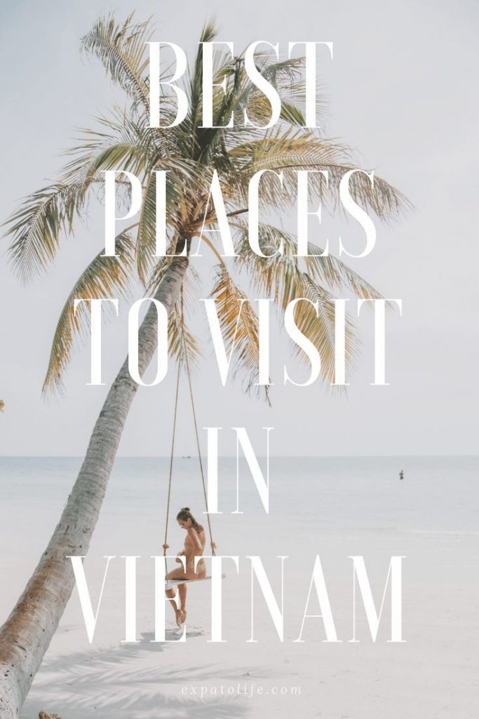 Traveling to Vietnam soon? Where are the best places to visit in Vietnam? From t...