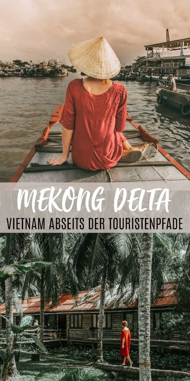 MEKONG DELTA: That's how you experience Vietnam off the beaten path. The best tips ...