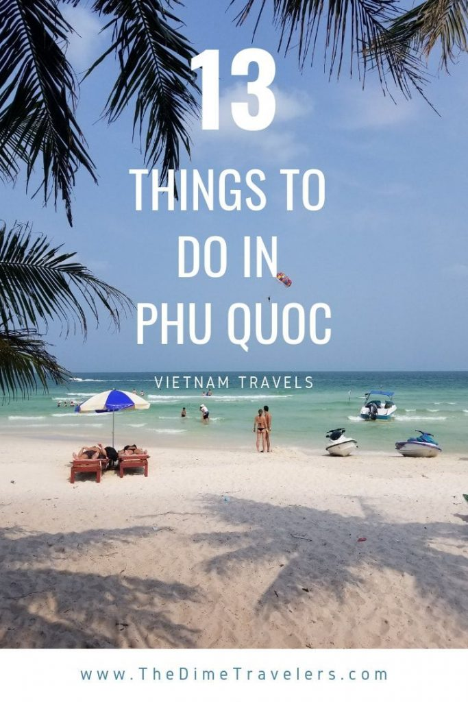 Things to do in Phu Quoc - Vietnam Travel Guide - The Dime Travelers