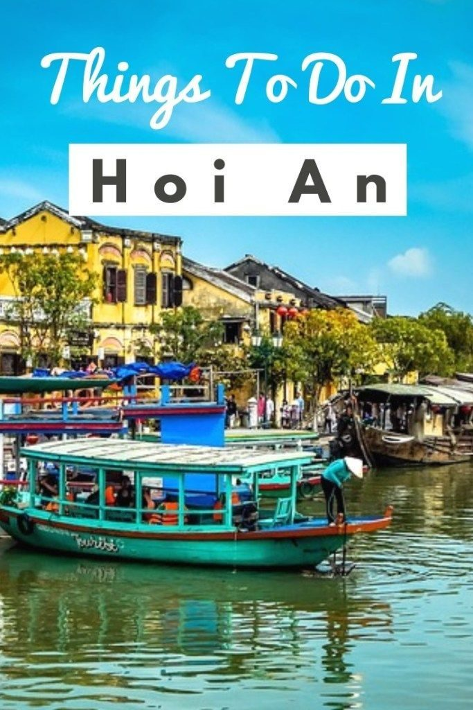 Awesome Things To Do In Hoi An | Hoi An Vietnam Travel | Planning a trip to Hoi ...
