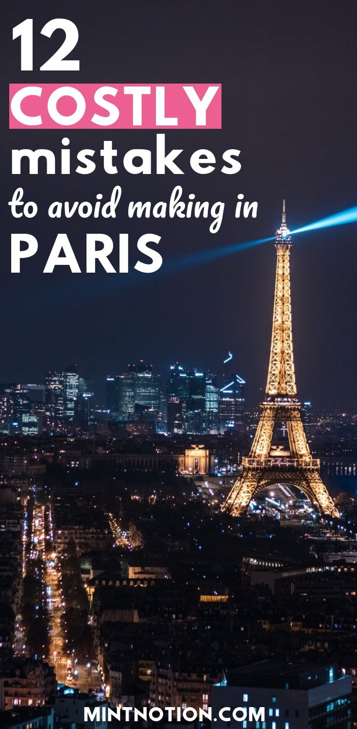 Visiting Paris for the first time? Avoid making these silly mistakes. Use these ...
