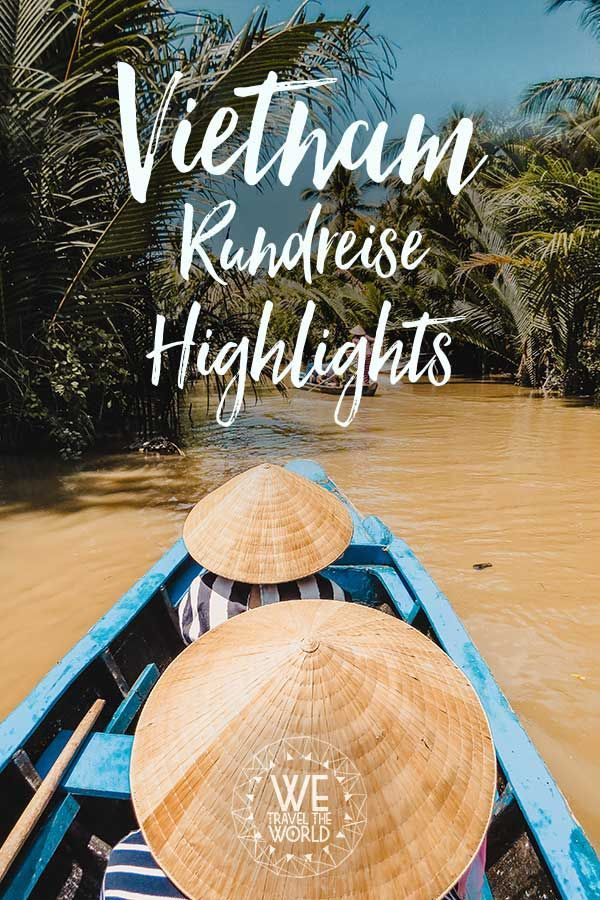 Vietnam Travel Tips: Our Vietnam Round Trip Highlights for Your Memorable ...