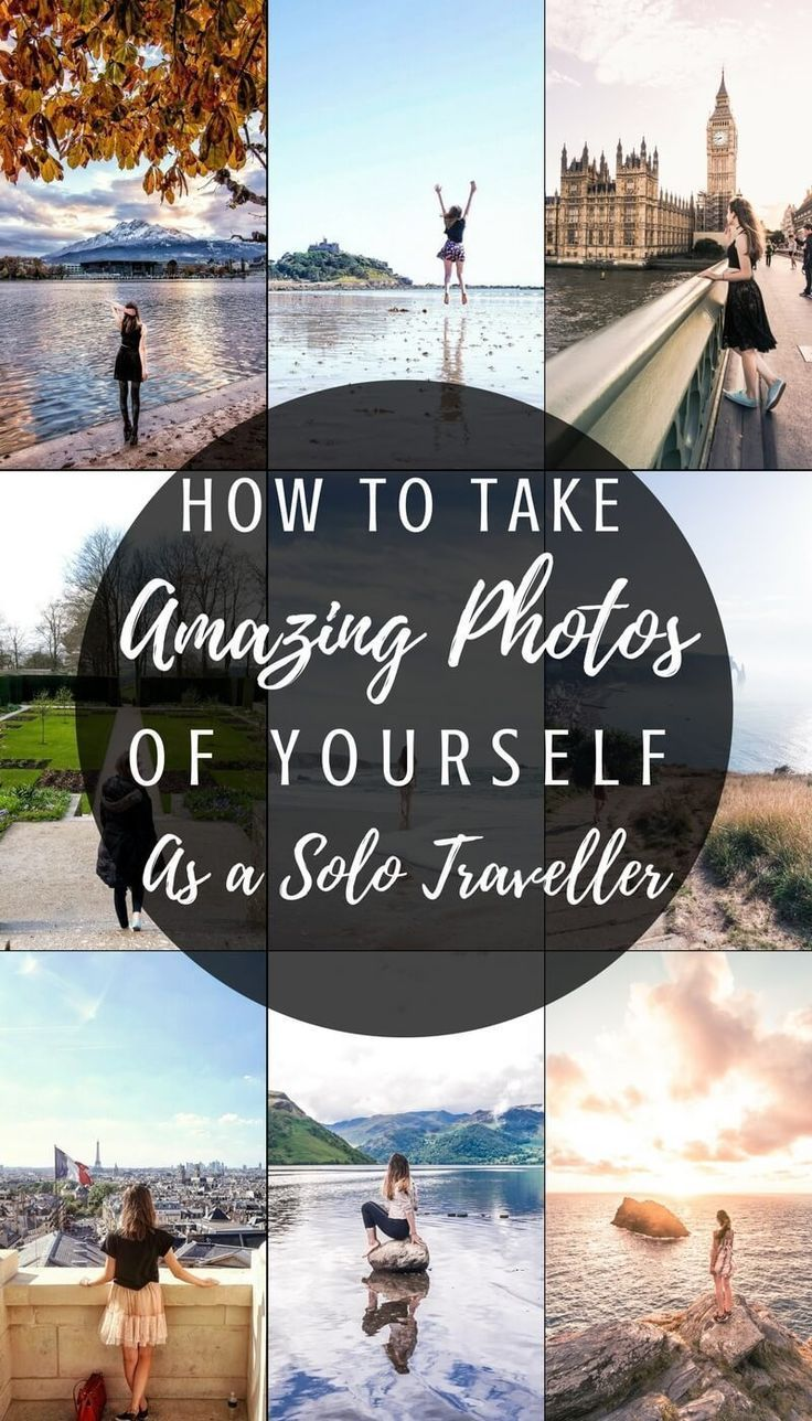 Taking photos of yourself as a solo traveller: How to take beautiful and amazing...