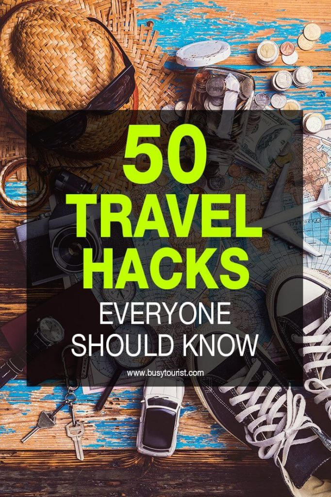 50 Travel Hacks That Will Save You Time, Space And Money