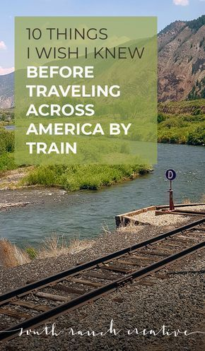 10 Things I Wish I Knew Before Traveling Across America by Train | South Ranch Creative